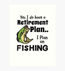 Retired Worker, Full Time Fisherman Art Print