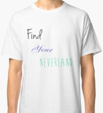 Find Your Neverland Part 1 Classic T-Shirt