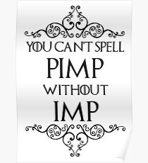 You Can't Spell Pimp Without Imp Poster