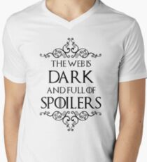 The Web Is Dark And Full Of Spoilers T-Shirt