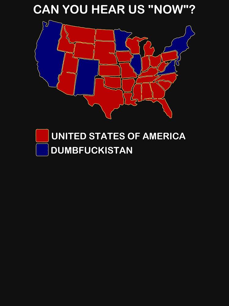 Dumbfuckistan Shirt Can You Hear Us Now Shirt TShirts - Tee shirt us map dumbfuckistan