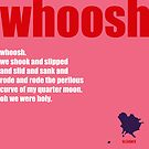 whoosh by MAGDALENE CARMEN