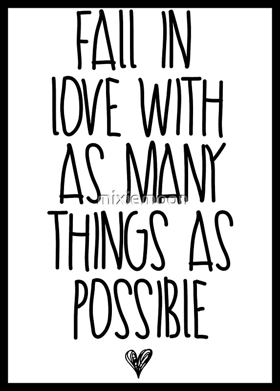"""""""Fall In Love With As Many Things As Possible"""" Stickers By"""