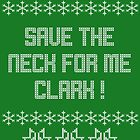 Save the neck for me Clark!  Christmas Vacation by truthis