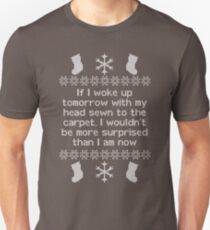 If I woke up tomorrow with my head sewn to the carpet - Christmas Vacation T-Shirt