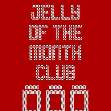 Official Member - Jelly of the Month Club - Christmas Vacation by truthis