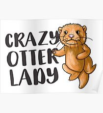 Crazy otter lady (super cute) Poster
