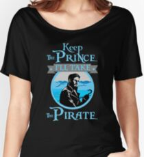 Keep The Prince, I'll Take The Pirate. Women's Relaxed Fit T-Shirt