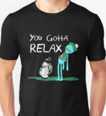 Mr. Meeseeks Quote T-shirt - You Gotta Relax T-Shirt