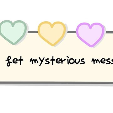 Did you get mysterious messages? by letsshootwalls