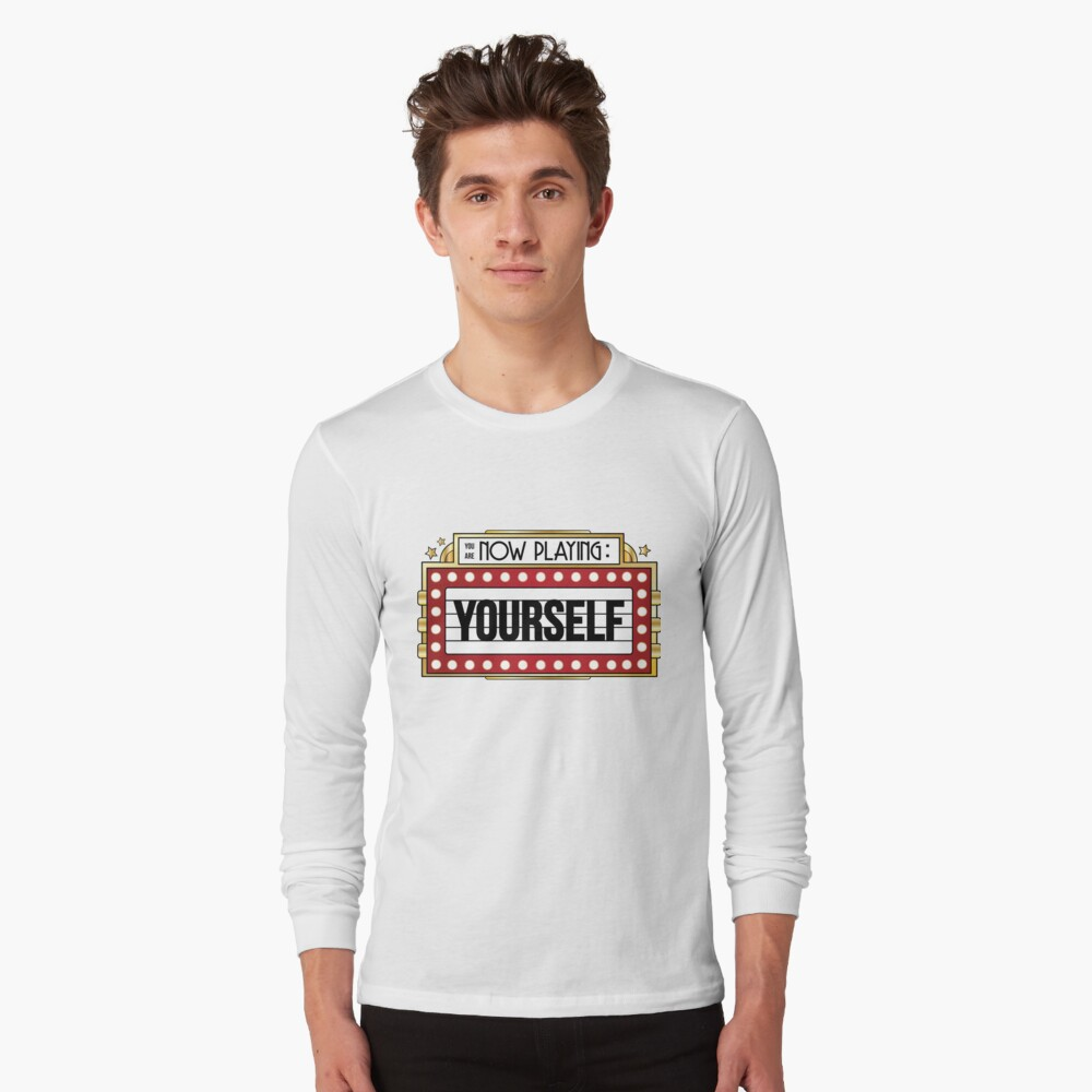 You're Playing Yourself Long Sleeve T-Shirt