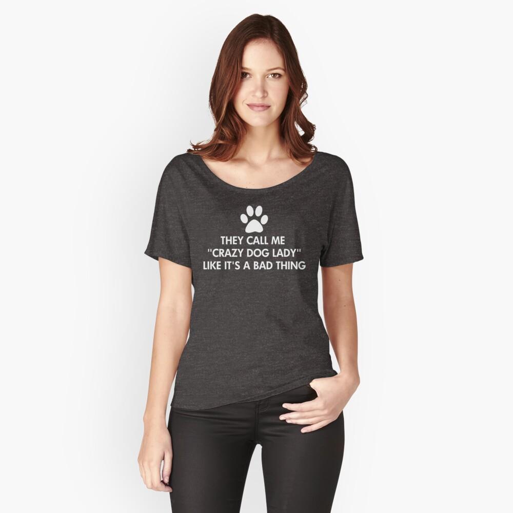 Sie nennen mich verrückte Hundedame Dark Loose Fit T-Shirt