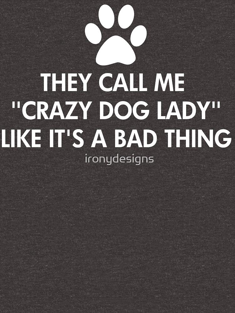 Sie nennen mich verrückte Hundedame Dark von ironydesigns