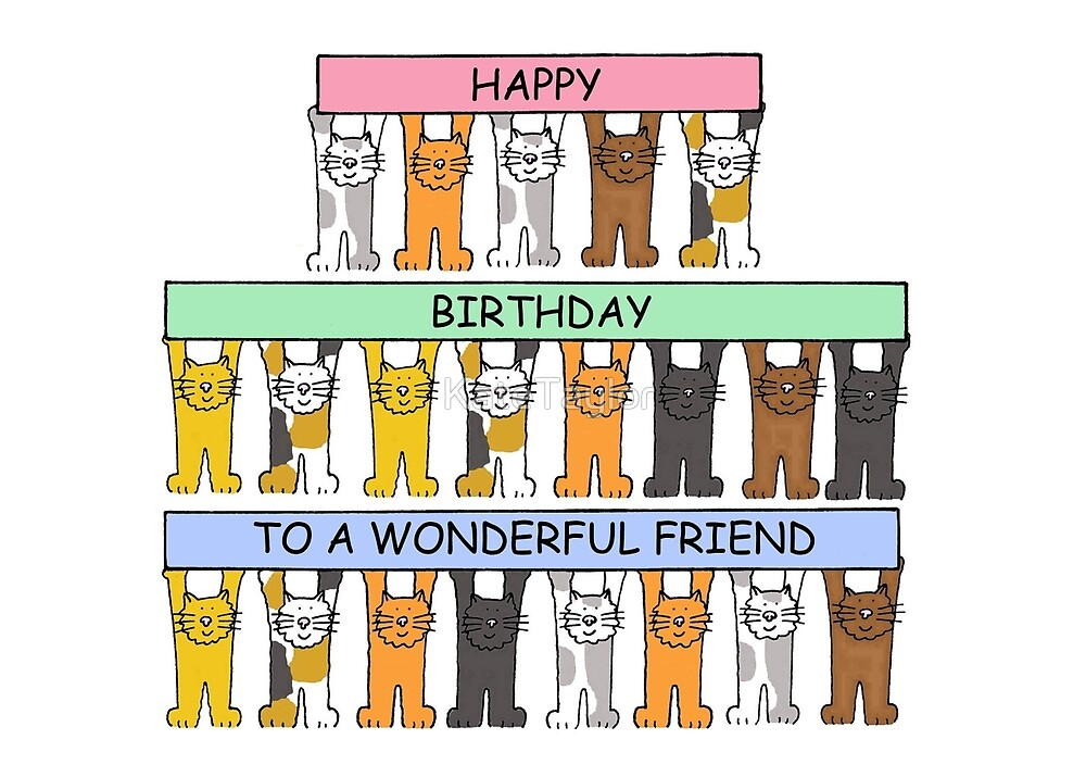 Wonderful friend happy birthday cats. by KateTaylor