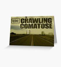 The Crawling Comatose Greeting Card