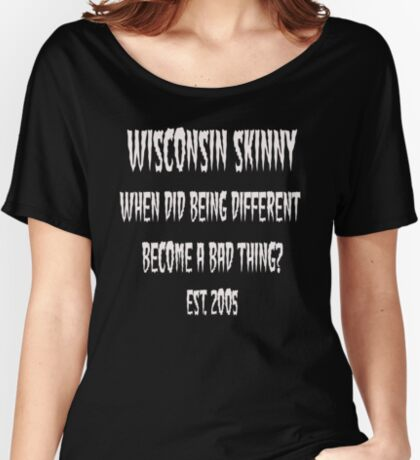Wisconsin Skinny Different-White Women's Relaxed Fit T-Shirt
