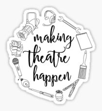 Pegatina Making Theater Happen - Teatro técnico