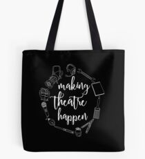 Making Theatre Happen - Technical Theatre Tote Bag