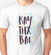 KAY THX BAI Unisex T-Shirt