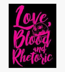 Love, Blood, and Rhetoric Photographic Print