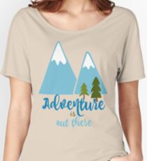Adventure is Out There Women's Relaxed Fit T-Shirt
