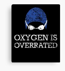 Oxygen is Overrated Canvas Print