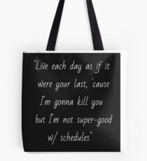 Joss Whedon quote Tote Bag