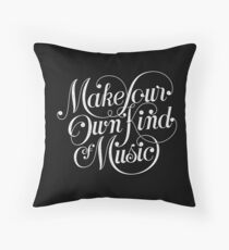 Make Your Own Kind of Music - dark Throw Pillow