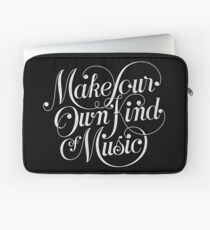 Make Your Own Kind of Music - dark Laptop Sleeve