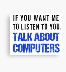FunnyTalk About Computers Shirt Canvas Print