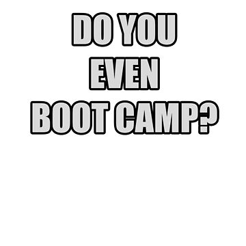 Do you even boot camp? by slenderseekers