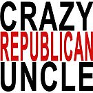crazy republican uncle by Val Goretsky