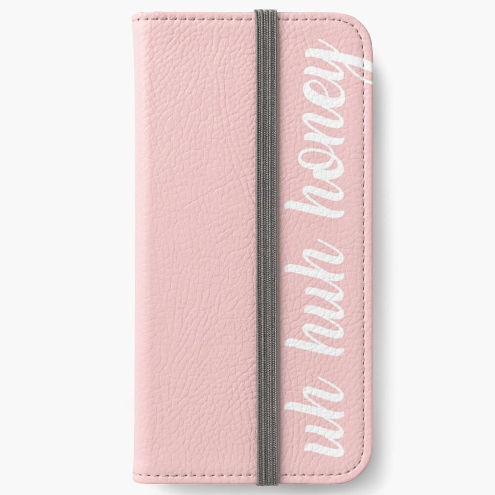 uh huh honey iPhone Wallet