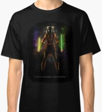 "Ahsoka Tano - ""I Can Handle Anything"" Classic T-Shirt"