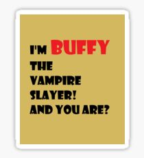 I'm Buffy the Vampire Slayer Sticker