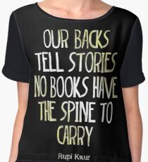 our backs tell stories no books have the spine to carry Chiffon Top