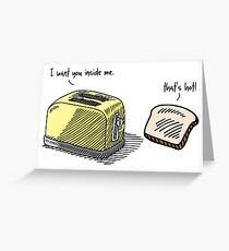 Double meaning greeting cards redbubble funny toaster innuendo i want you inside me greeting card m4hsunfo Images