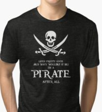 I'm A Pirate  Tri-blend T-Shirt