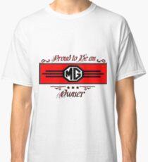 Proud MG Owner Classic T-Shirt
