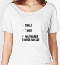Waiting For Patrick Flueger Women's Relaxed Fit T-Shirt