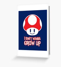 Mario Mushroom - I Don't Want to Grow Up (Happy Face) Greeting Card