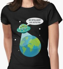 UFO: No Intelligent Life Detected on Earth  Womens Fitted T-Shirt