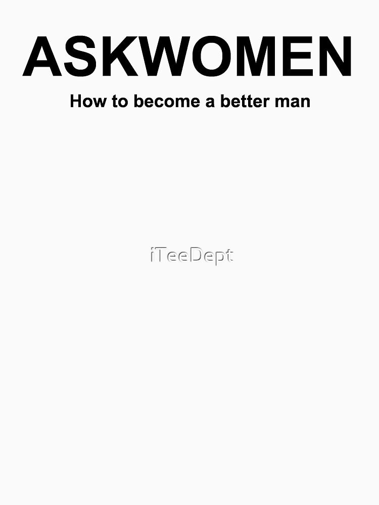 WOMEN ONLY ... askmen or ASKWOMEN.COM by iTeeDept