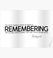 remembering the future - kierkegaard Poster