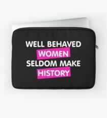 Well Behaved Women Laptop Sleeve