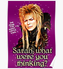 What were you thinking, Sarah? Labyrinth Jareth Poster