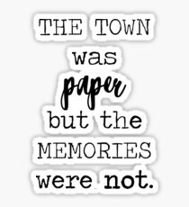 The town was paper but the memories were not Sticker