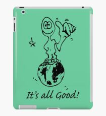 RELAX!   It's all GOOD! iPad Case/Skin