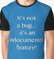 It's not a bug! - software engineering, developer, coding, debugging, debugger, computer programming Graphic T-Shirt