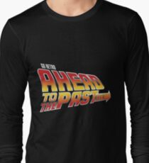 Go Retro - Ahead To The Past Long Sleeve T-Shirt